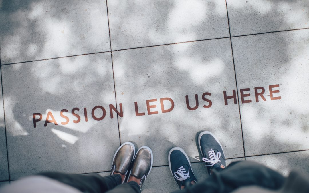 Passion led us here - Wat is mijn passie?